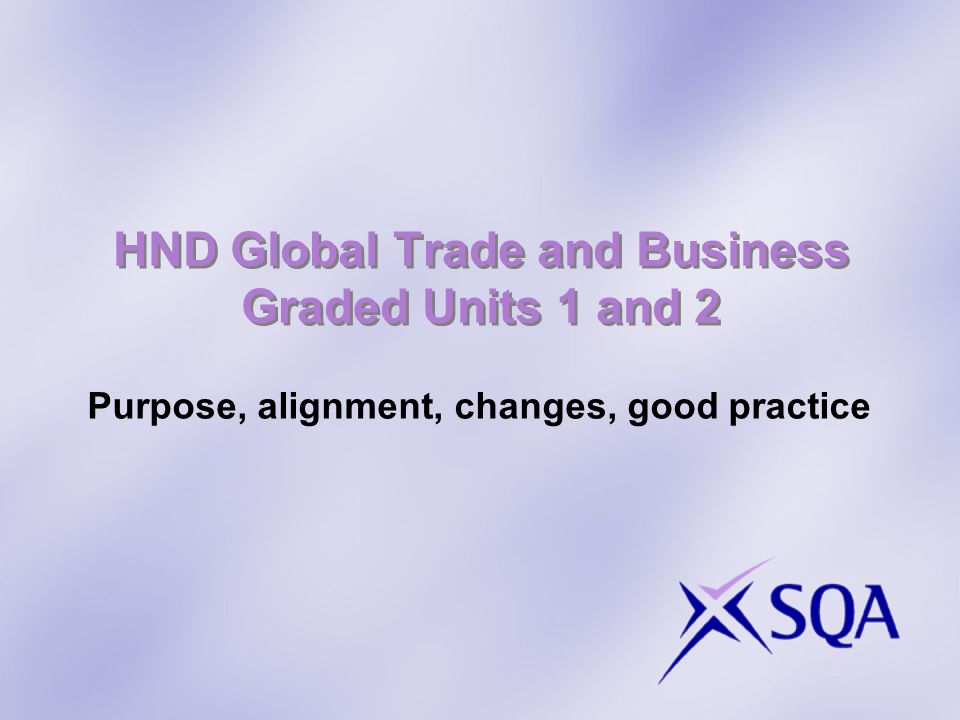 HND Global Trade and Business Graded Units 1 and 2