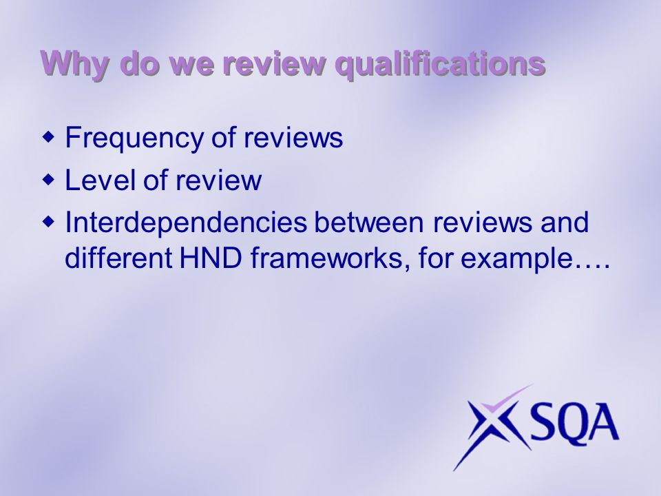 Why do we review qualifications