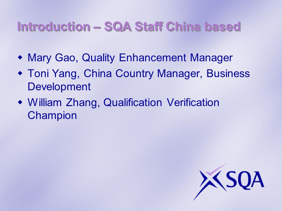 Introduction – SQA Staff China based