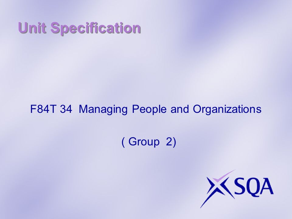 Unit Specification F84T 34 Managing People and Organizations