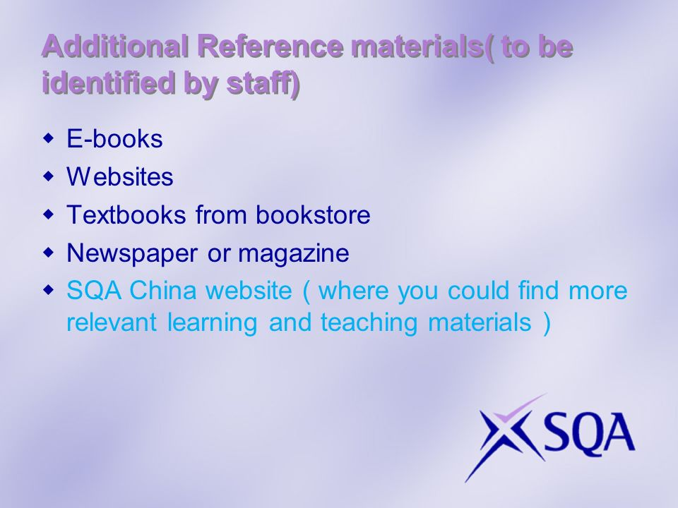 Additional Reference materials( to be identified by staff)