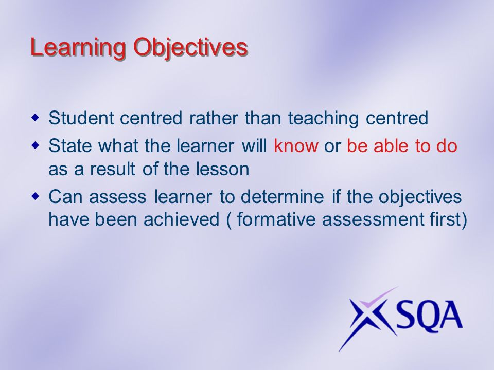 Learning Objectives Student centred rather than teaching centred