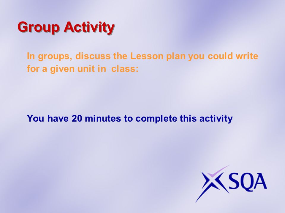 Group Activity In groups, discuss the Lesson plan you could write