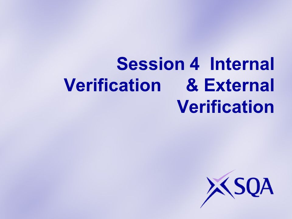 Session 4 Internal Verification & External Verification