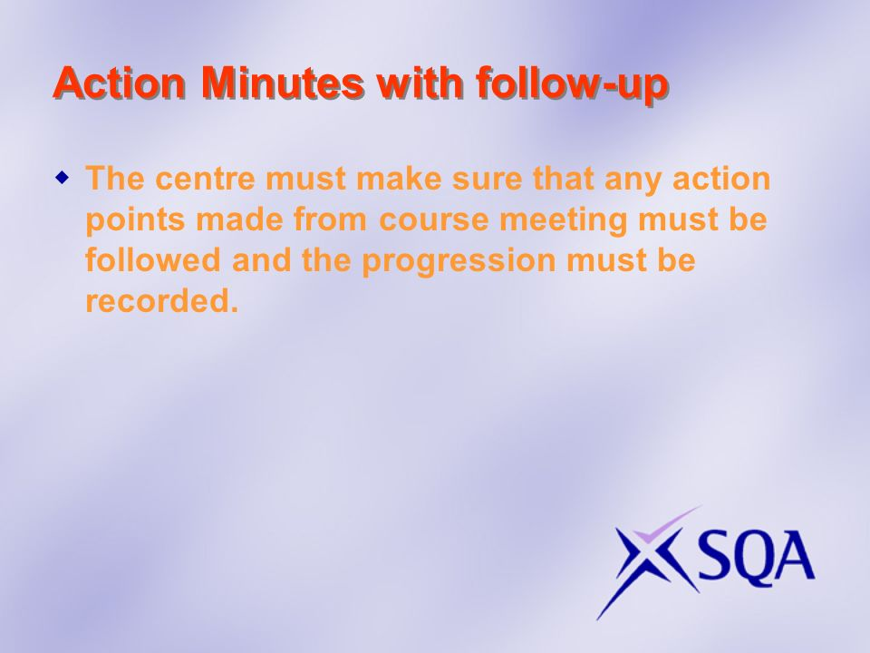 Action Minutes with follow-up