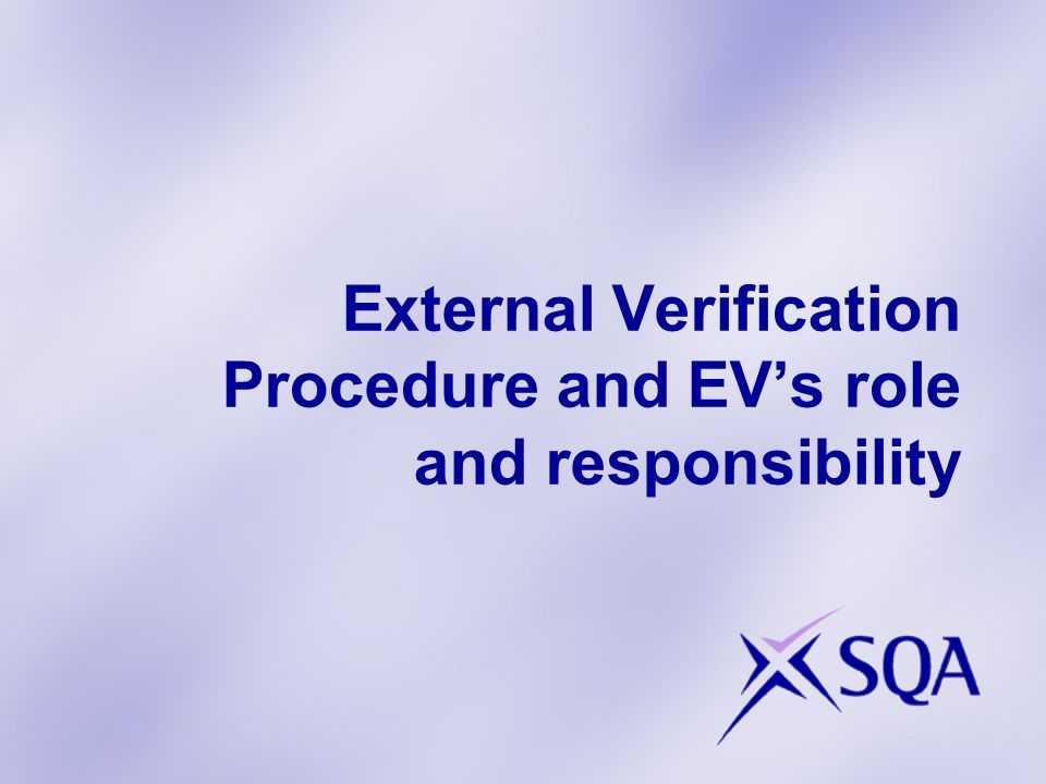External Verification Procedure and EV's role and responsibility
