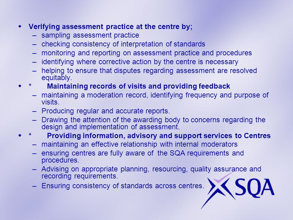 Verifying assessment practice at the centre by;