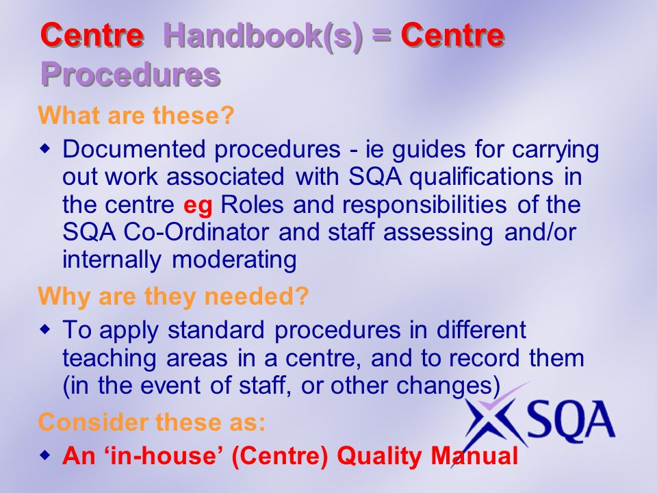 Centre Handbook(s) = Centre Procedures