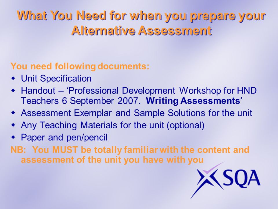 What You Need for when you prepare your Alternative Assessment