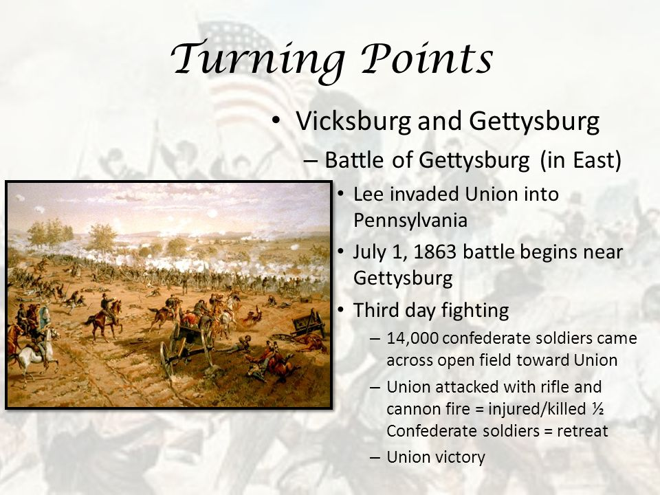 why the battle of gettysburg in 1863 was the turning point of the american civil war In 1863, three events proved to be turning points for the american civil war: the battle of chancellorsville, the battle of gettysburg and the siege of vicksburg.