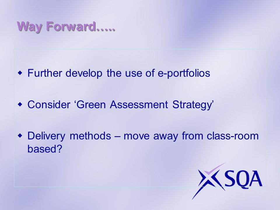 Way Forward….. Further develop the use of e-portfolios