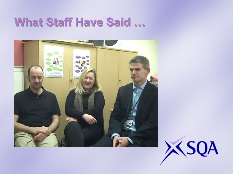 What Staff Have Said …