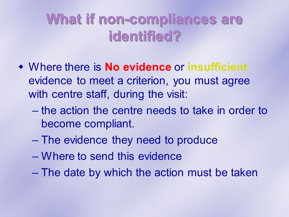 What if non-compliances are identified
