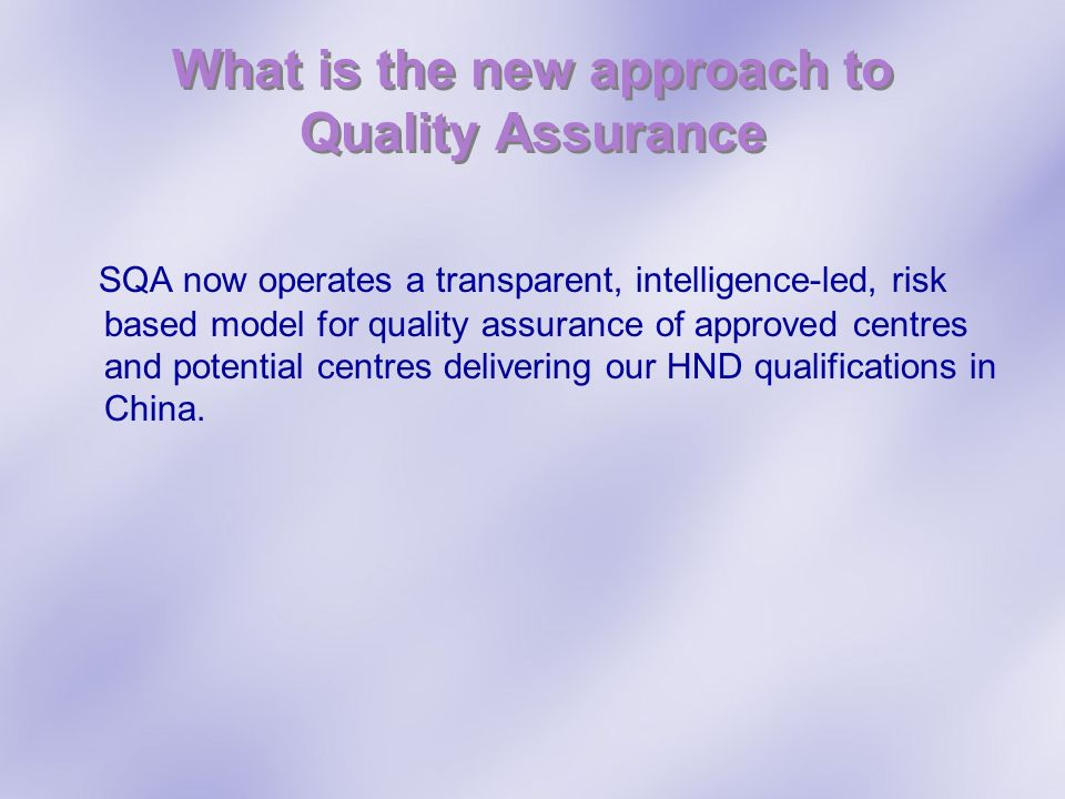 What is the new approach to Quality Assurance