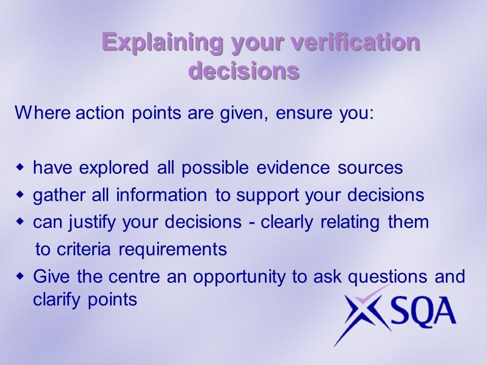Explaining your verification decisions