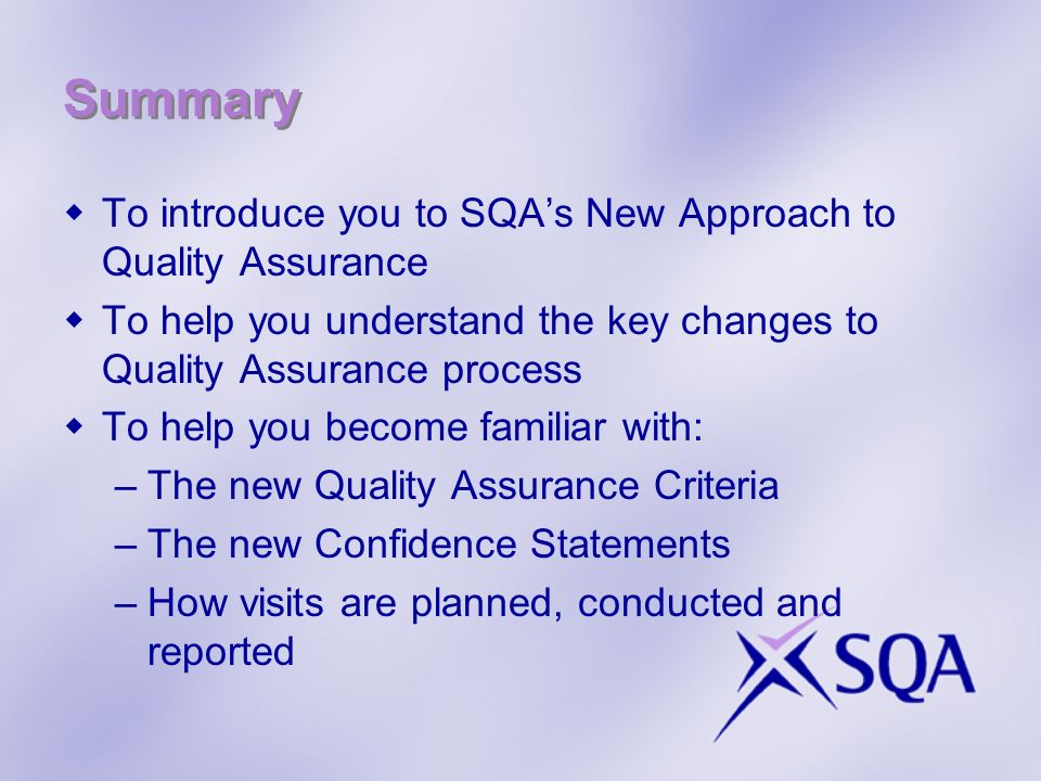 Summary To introduce you to SQA's New Approach to Quality Assurance
