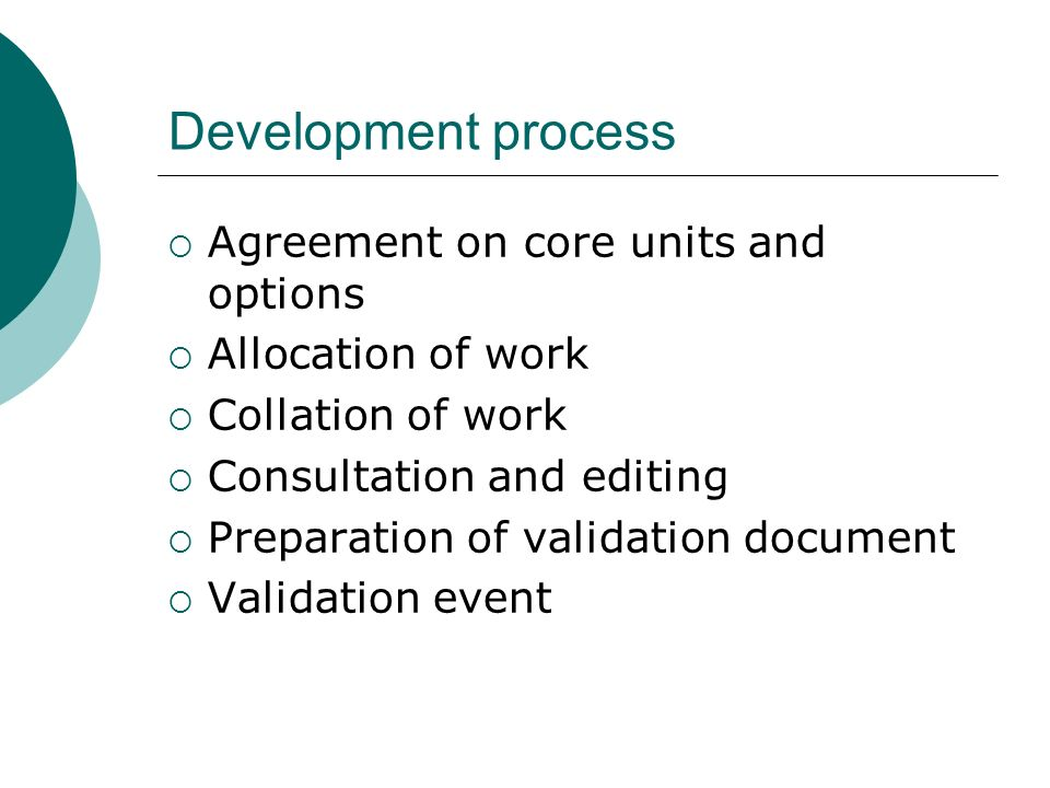 Development process Agreement on core units and options