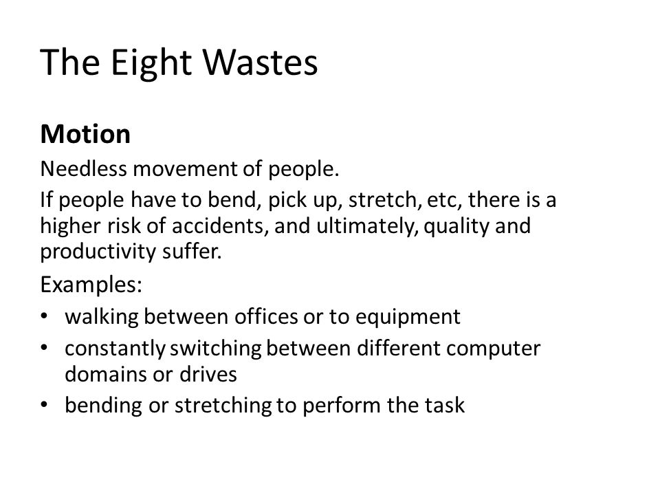 The Eight Wastes Motion Examples: Needless movement of people.