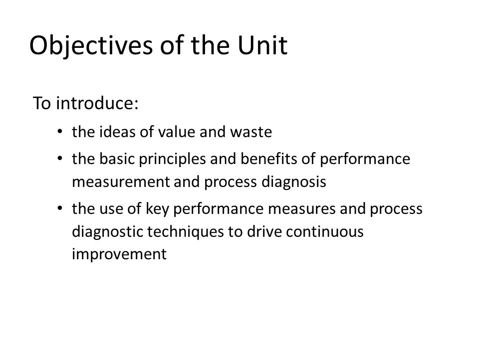 Objectives of the Unit To introduce: the ideas of value and waste