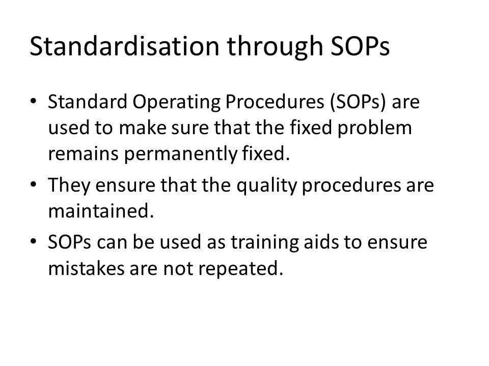 Standardisation through SOPs