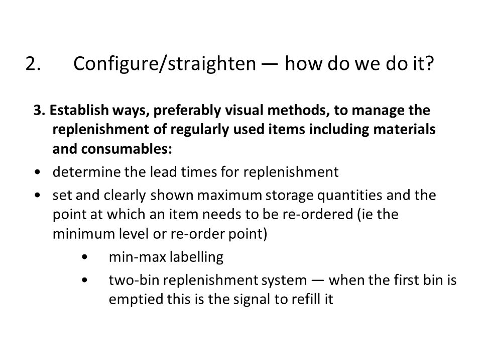 2. Configure/straighten — how do we do it
