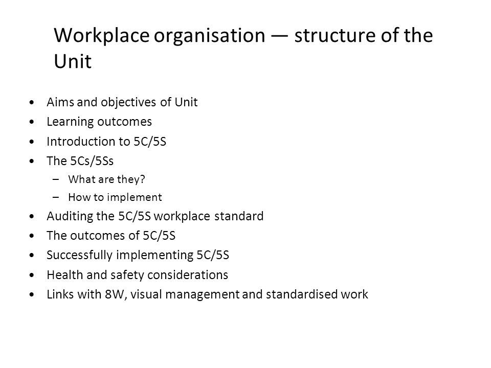 Workplace organisation — structure of the Unit