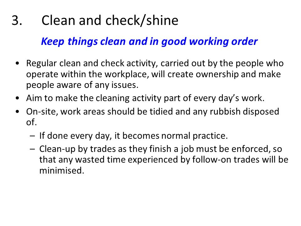 Keep things clean and in good working order