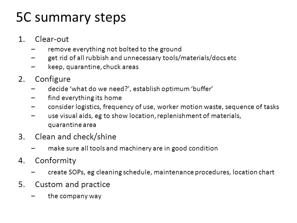 5C summary steps Clear-out Configure Clean and check/shine Conformity