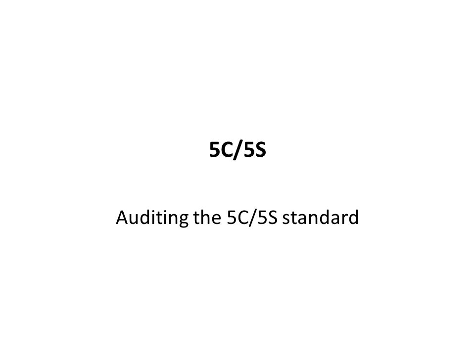 Auditing the 5C/5S standard