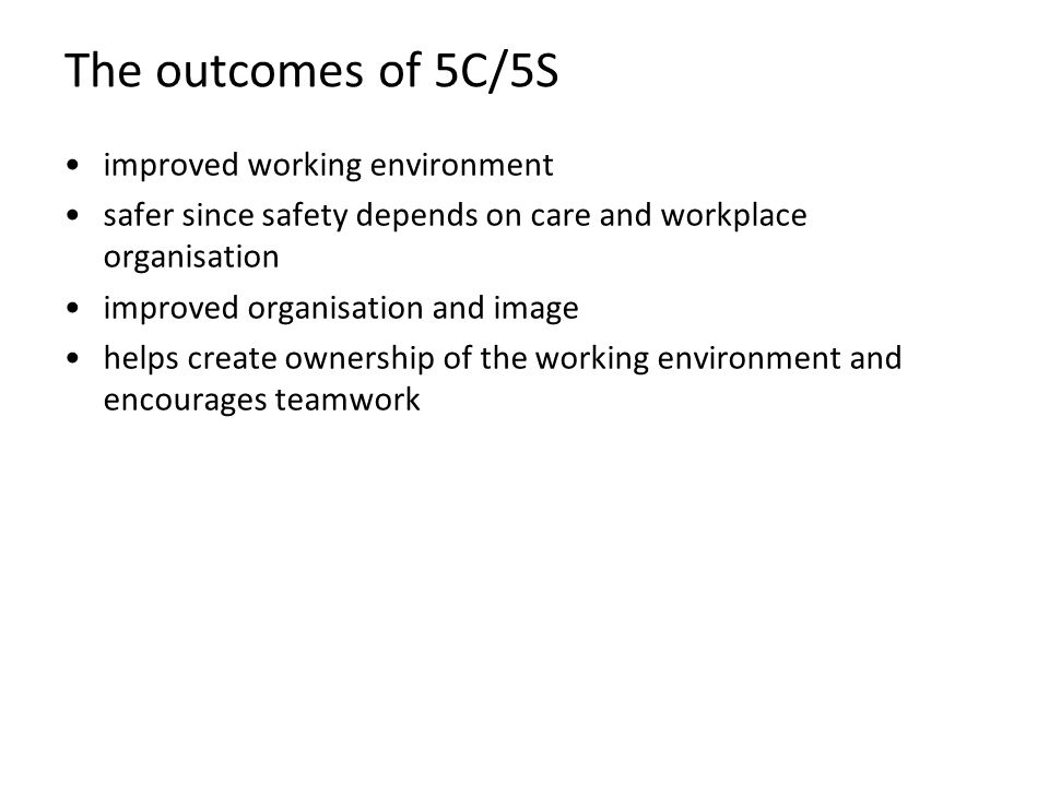 The outcomes of 5C/5S improved working environment
