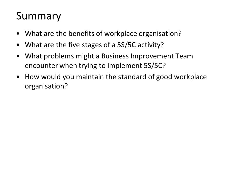 Summary What are the benefits of workplace organisation