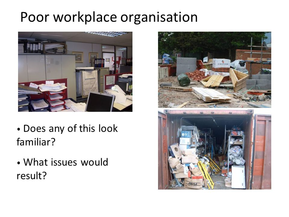Poor workplace organisation