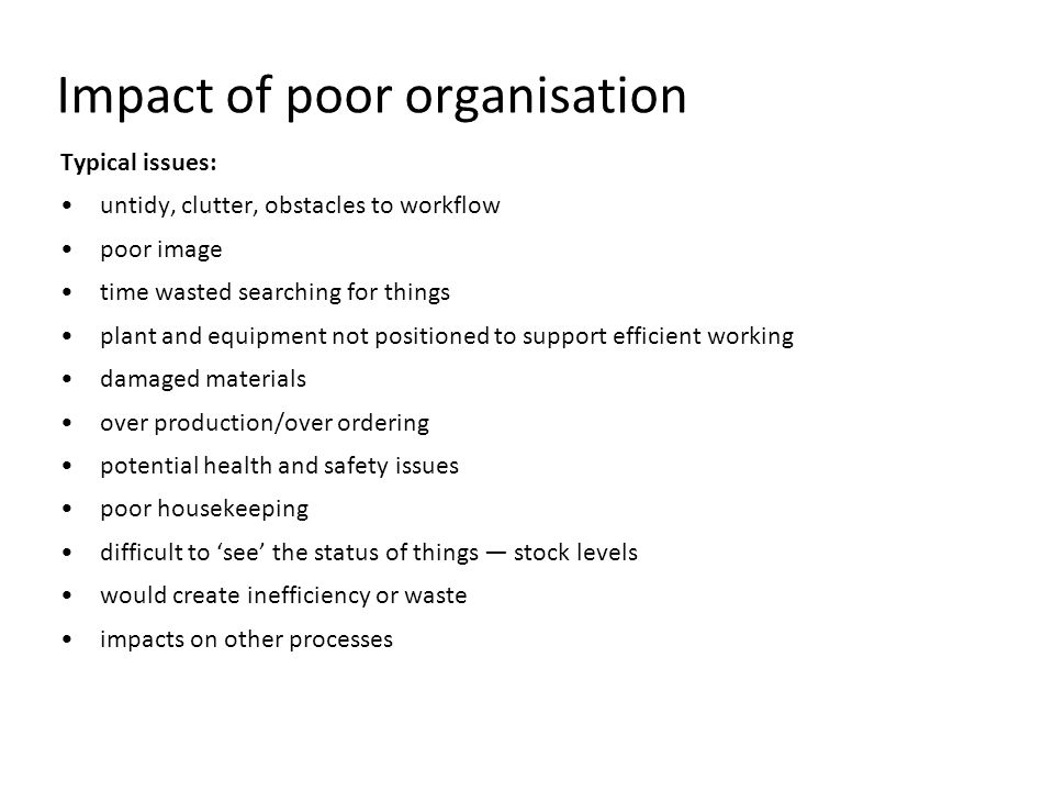 Impact of poor organisation