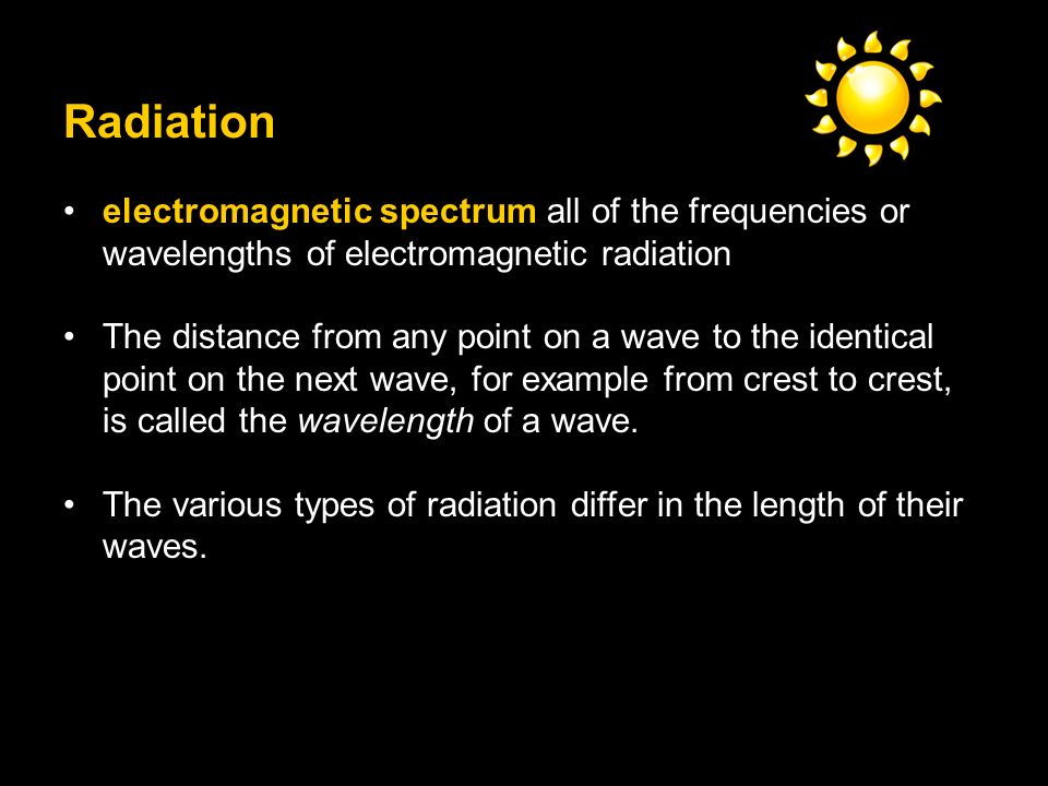 Radiation electromagnetic spectrum all of the frequencies or wavelengths of electromagnetic radiation.