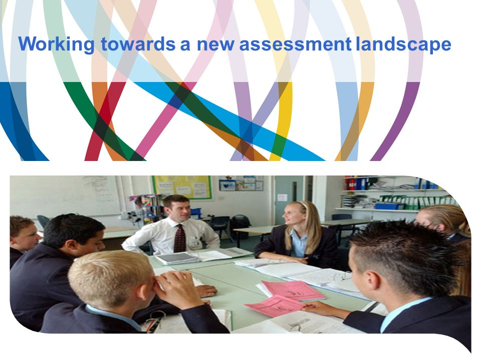 Working towards a new assessment landscape