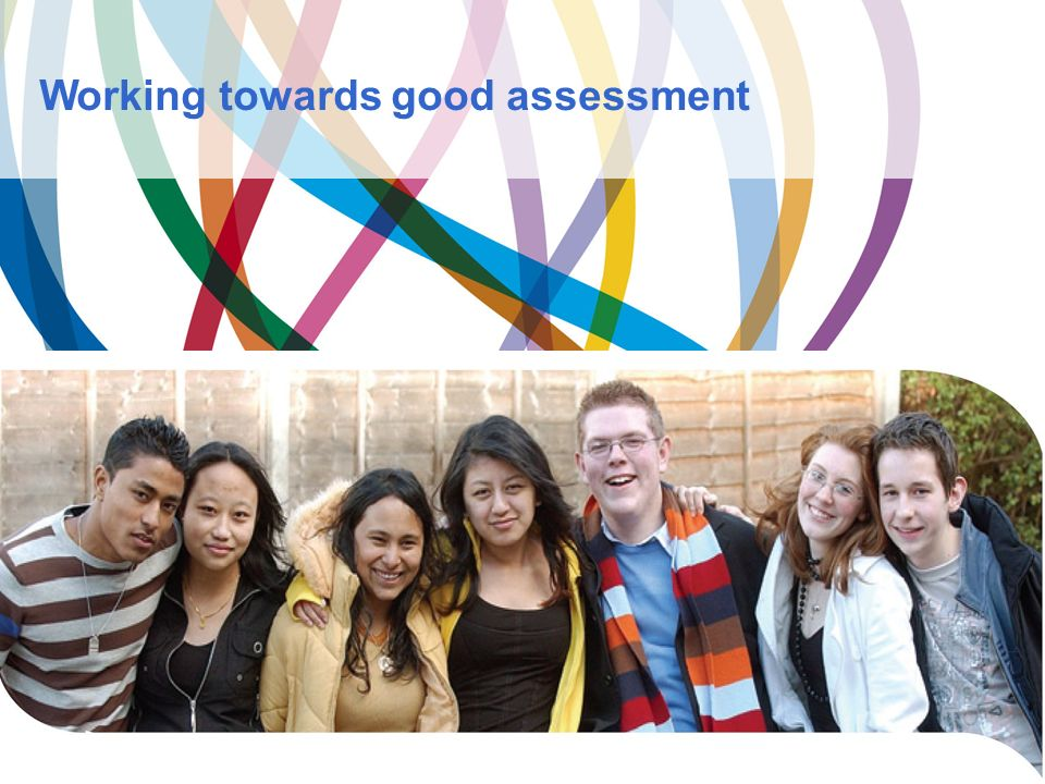 Working towards good assessment