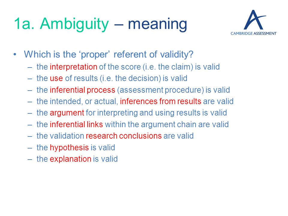 1a. Ambiguity – meaning Which is the 'proper' referent of validity