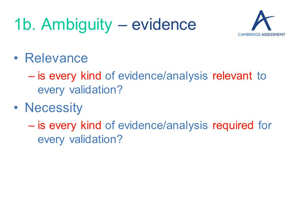 1b. Ambiguity – evidence Relevance Necessity