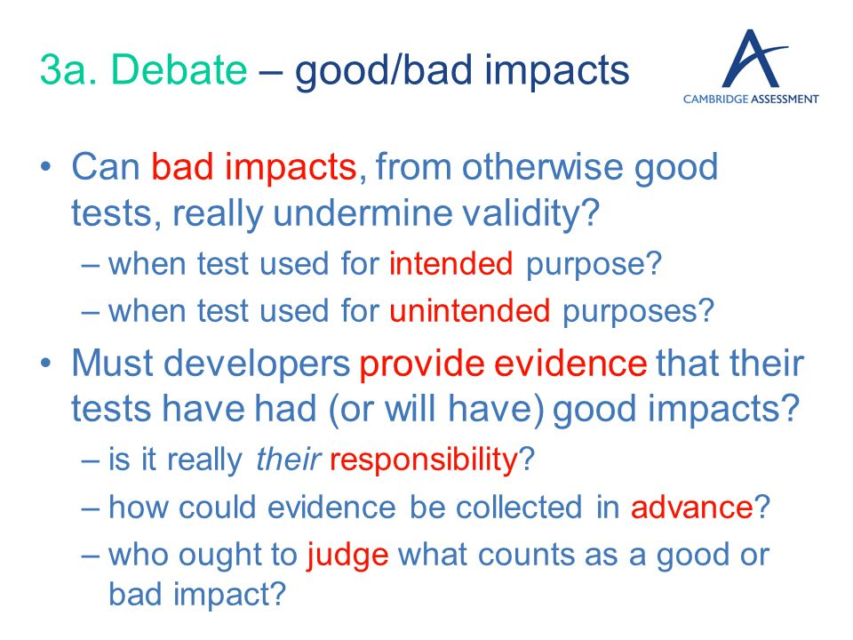 3a. Debate – good/bad impacts