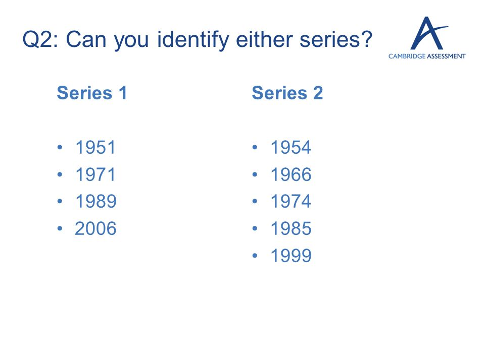 Q2: Can you identify either series