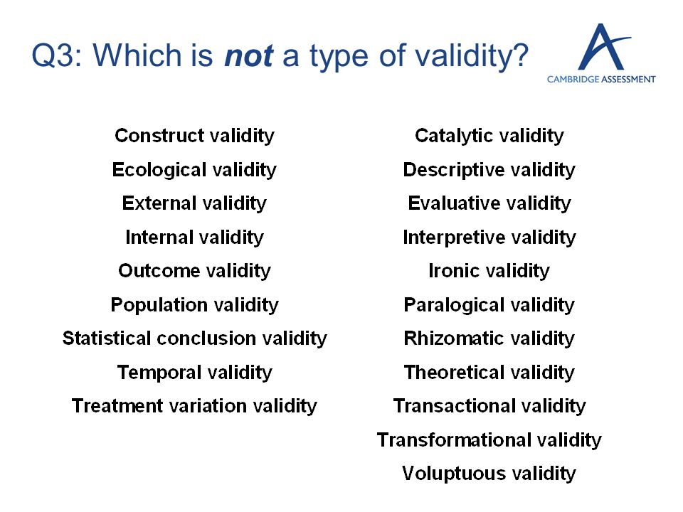 Q3: Which is not a type of validity