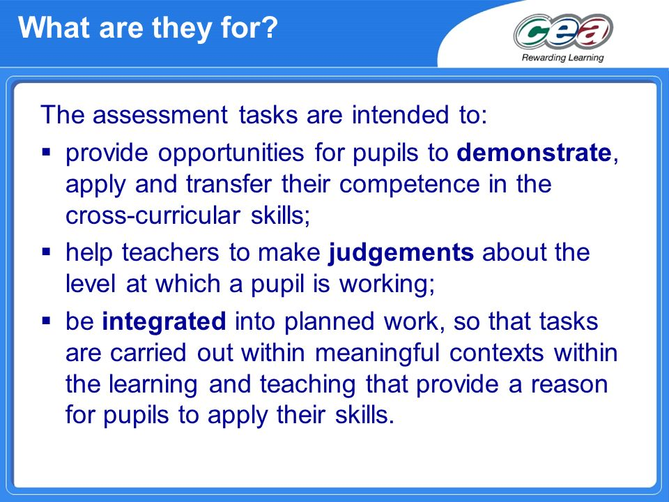 What are they for The assessment tasks are intended to: