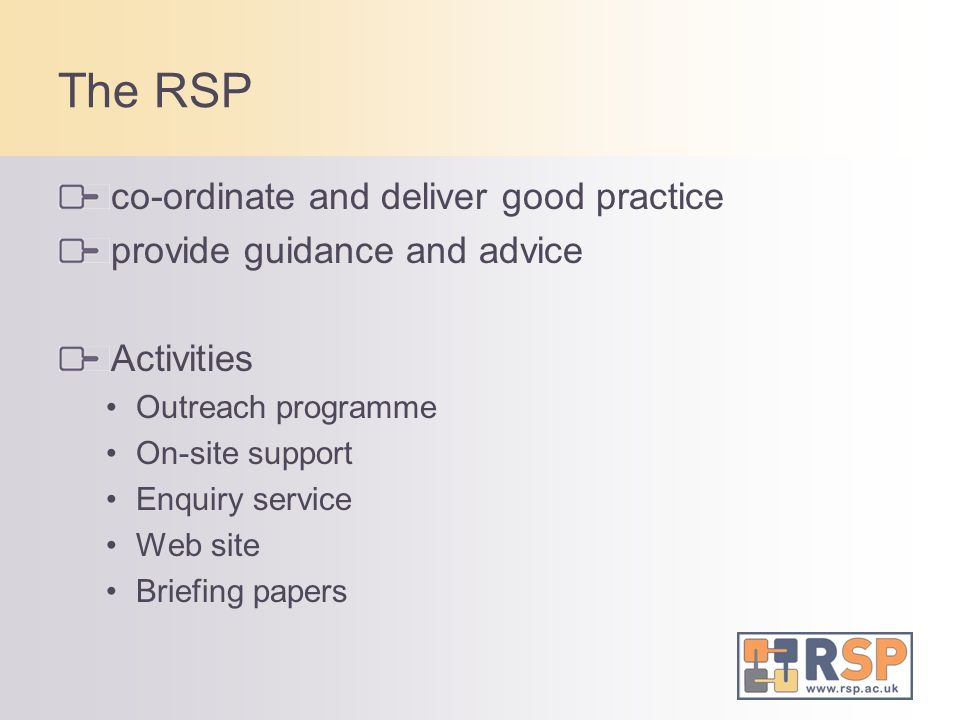 The RSP co-ordinate and deliver good practice