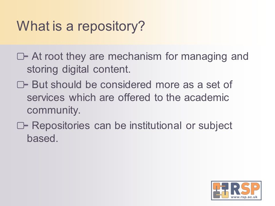 What is a repository At root they are mechanism for managing and storing digital content.