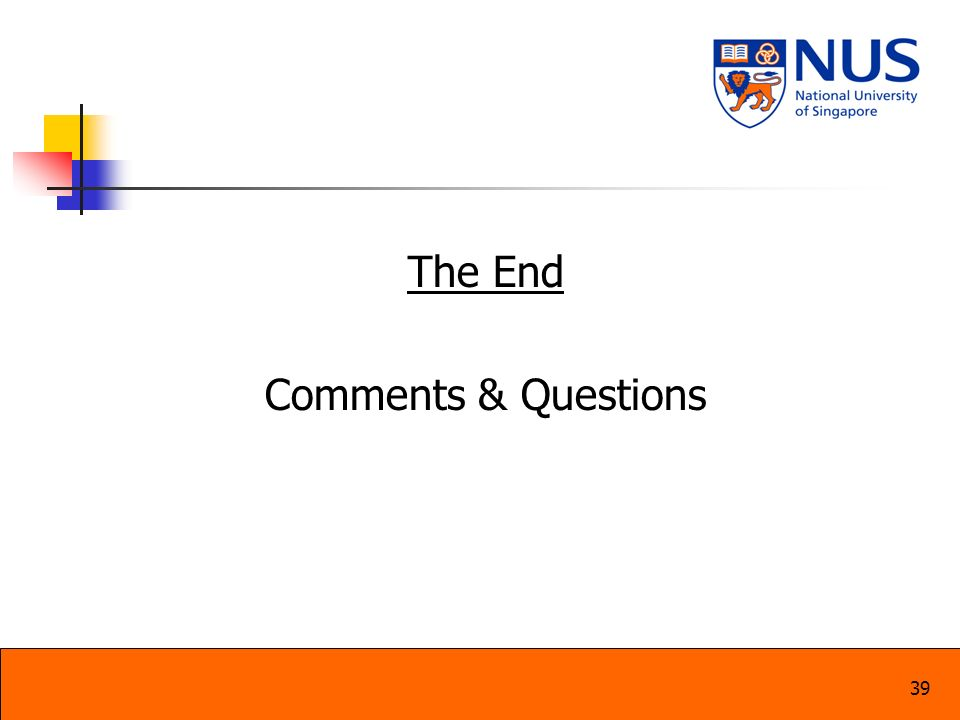 The End Comments & Questions