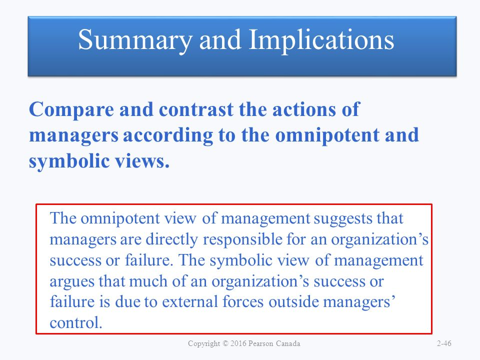 omnipotent and symbolic views of management Chapter 2 organizational culture and the environment 1) in the symbolic view of management, managers are seen as directly responsible for an organization's success or failure.