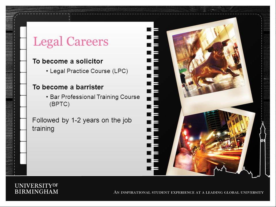 Legal Careers To become a solicitor To become a barrister
