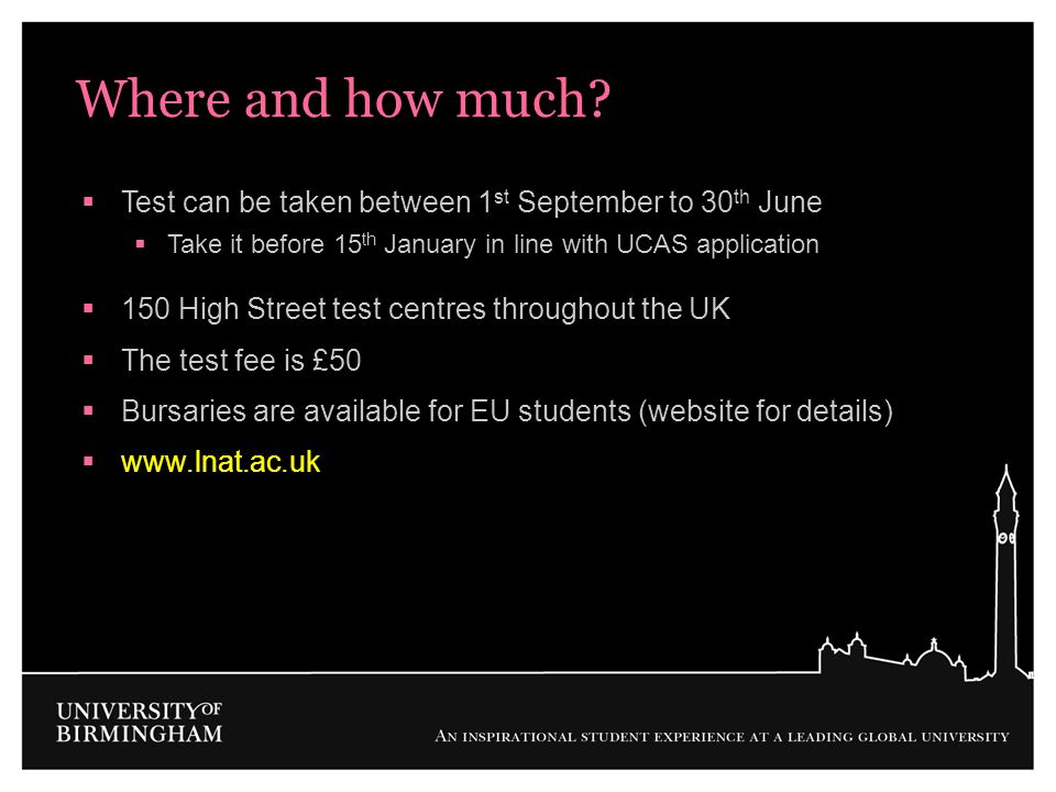 Where and how much Test can be taken between 1st September to 30th June. Take it before 15th January in line with UCAS application.
