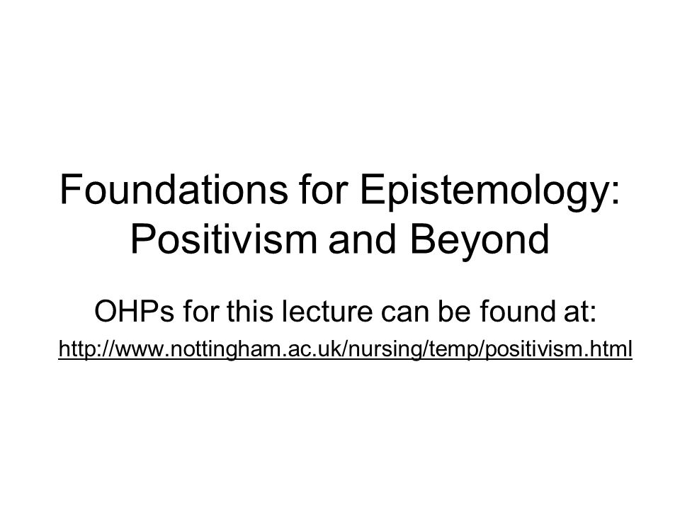 Foundations for Epistemology: Positivism and Beyond