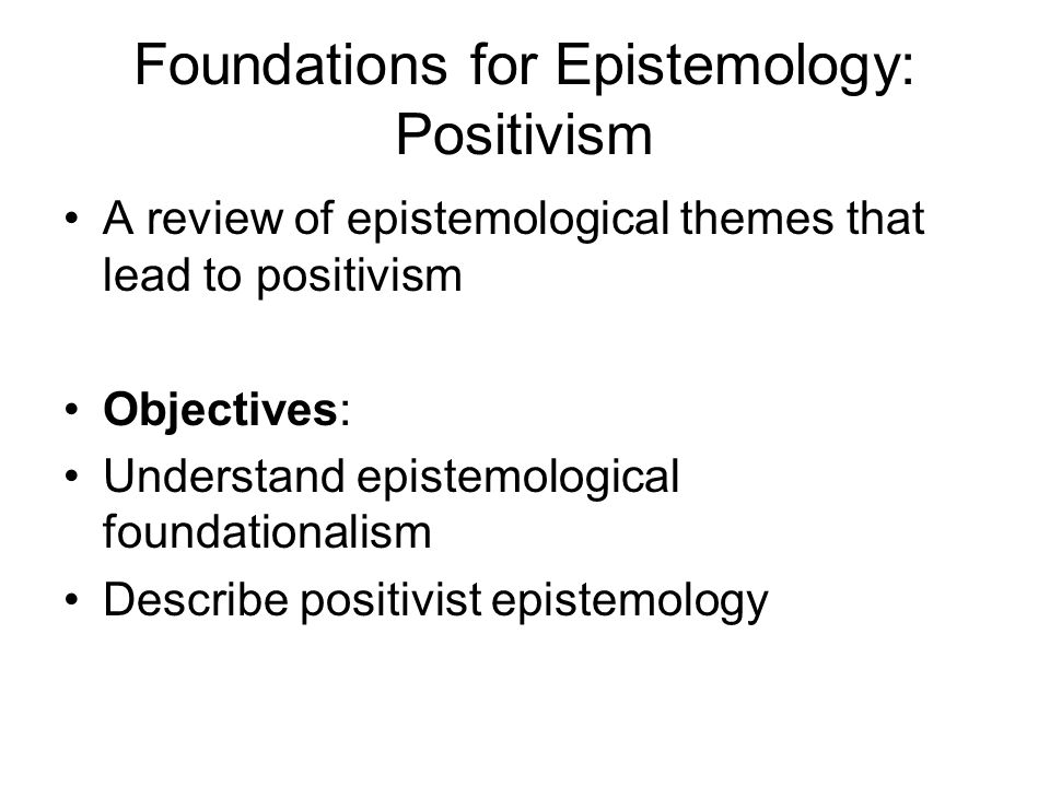 Foundations for Epistemology: Positivism